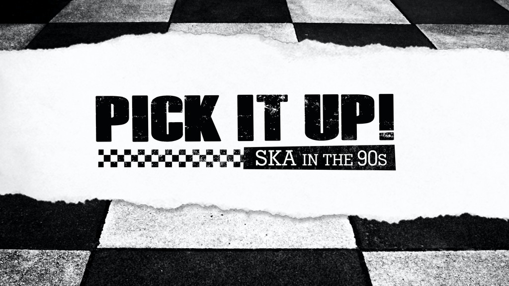 Pick It Up! - Ska in the '90s project video thumbnail