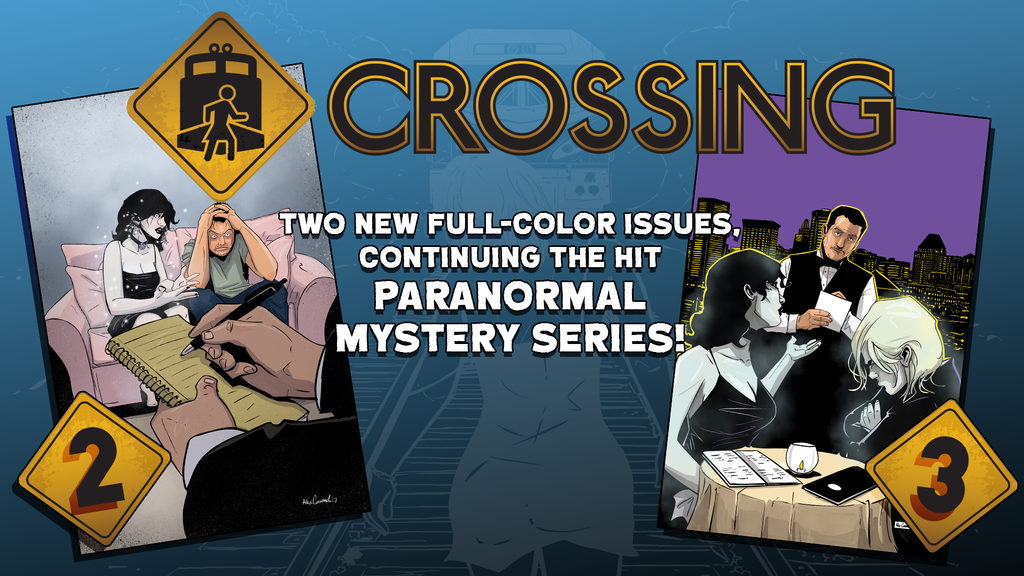 CROSSING #2 and #3! New issues in this paranormal series!