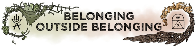 [Header: Belonging Outside Belonging]