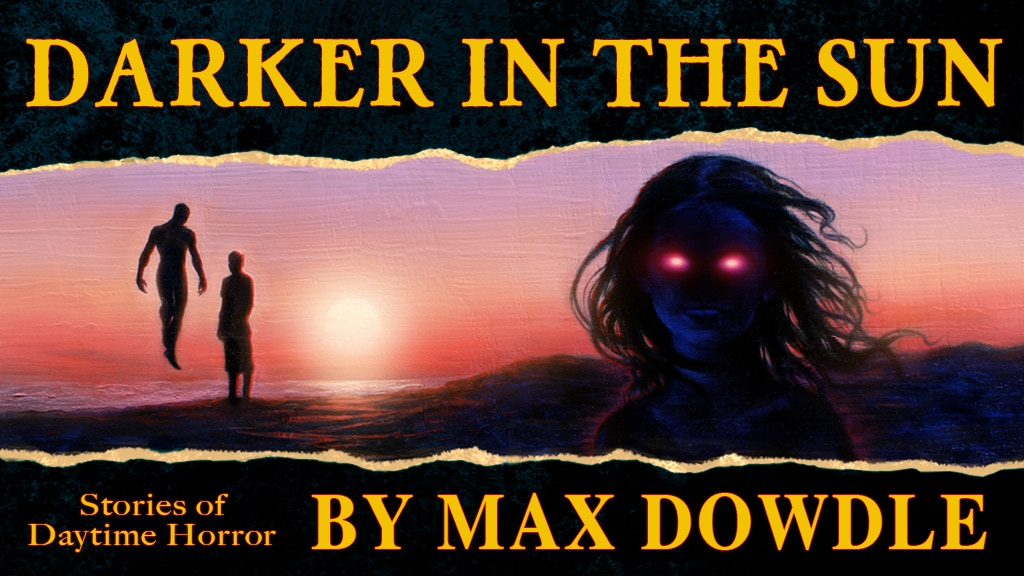 Darker In The Sun: Stories Of Daytime Horror project video thumbnail