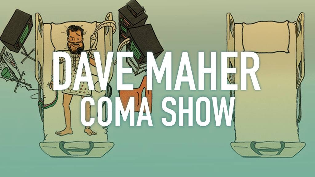 "Send ""Dave Maher Coma Show"" to Edinburgh Fringe project video thumbnail"
