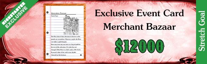 Stretch Goal Merchant Bazaar 12000