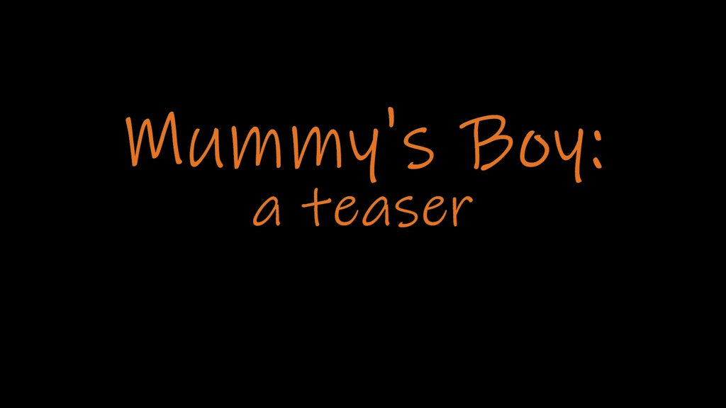 Mummy's Boy - The Film project video thumbnail