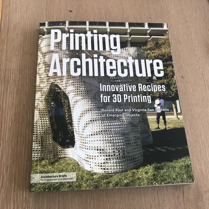 Signed copy of 3D Printing Architecture by Ronald Rael and Virginia San Fratello