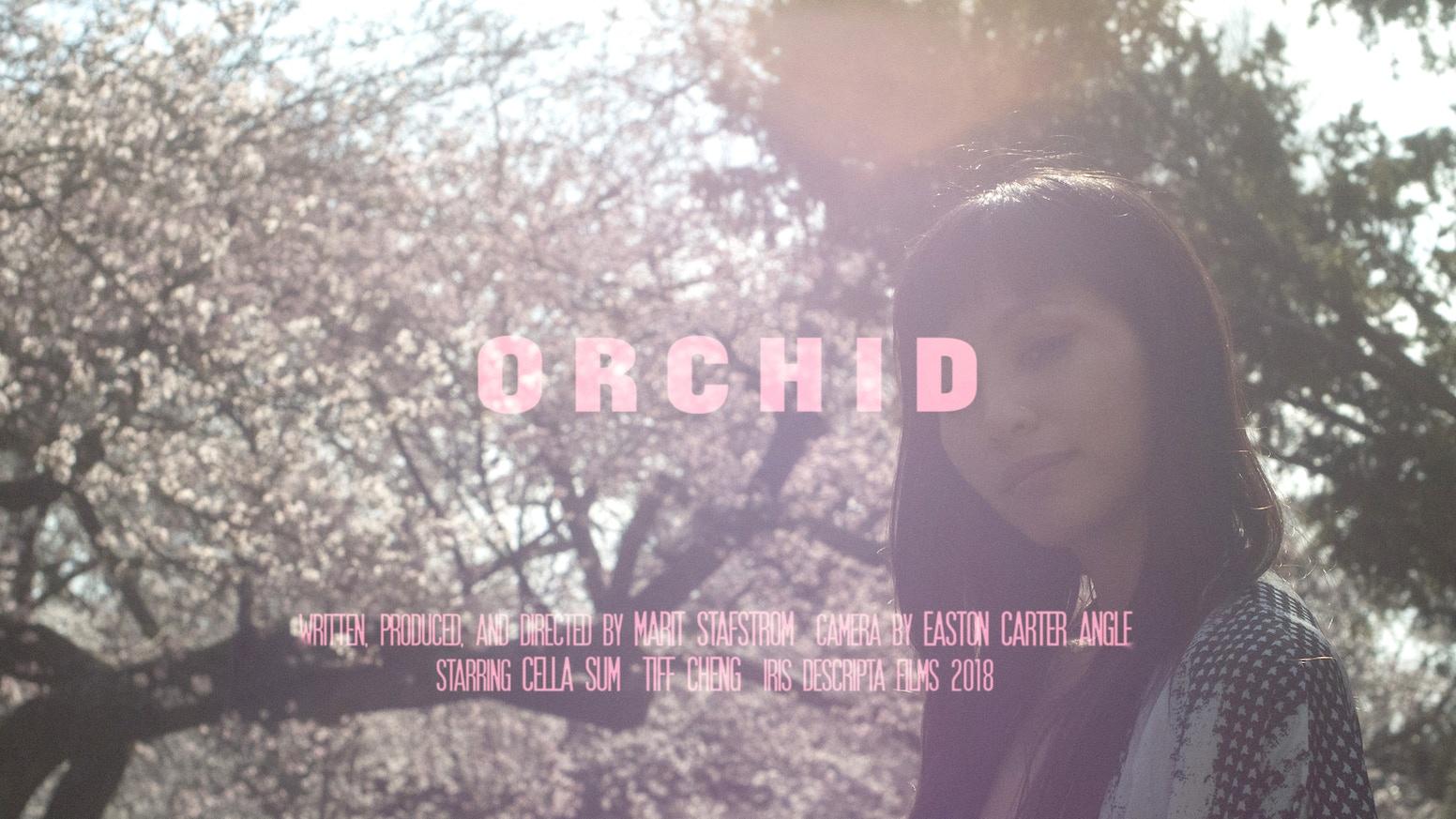 ORCHID by Marit Stafstrom — Kickstarter