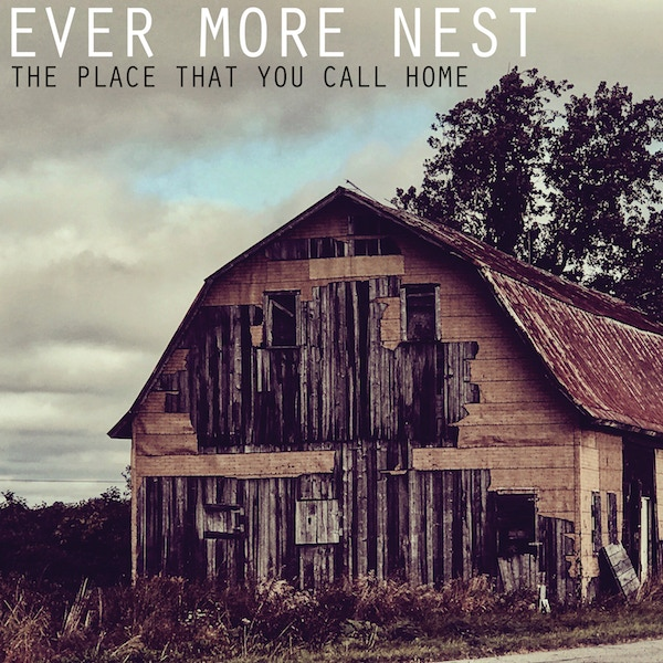The Place That You Call Home by Ever More Nest