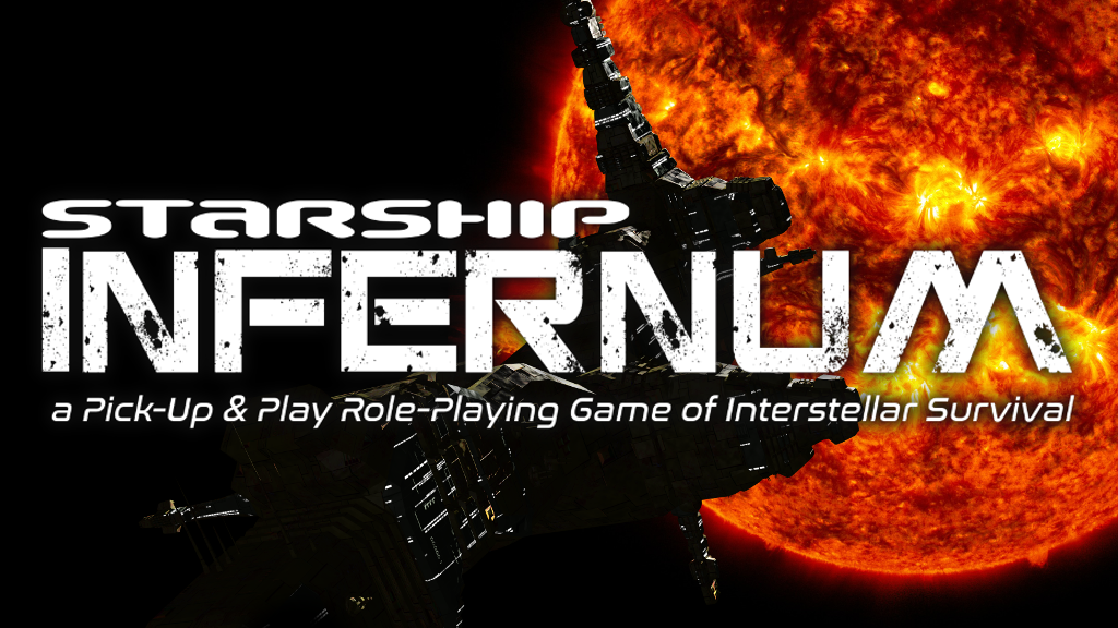 Starship Infernum: a tabletop RPG of Interstellar Survival project video thumbnail