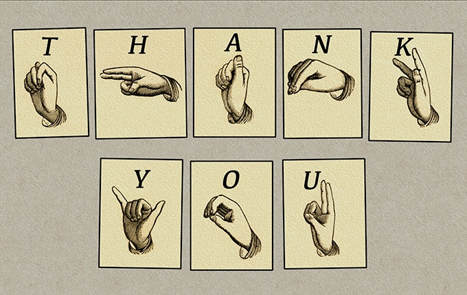Thank You: Finger Spelled, drawn from a late 19th manual alphabet chart.