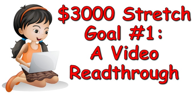 $3000 Stretch Goal #1: A Video Readthrough