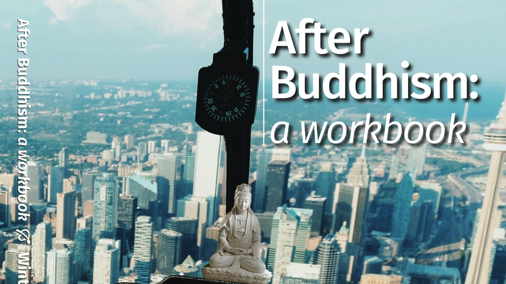 After Buddhism: a workbook project video thumbnail