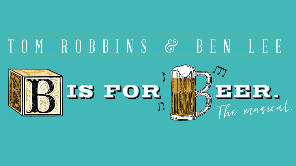 """B is for Beer: The Musical"" by Tom Robbins & Ben Lee project video thumbnail"