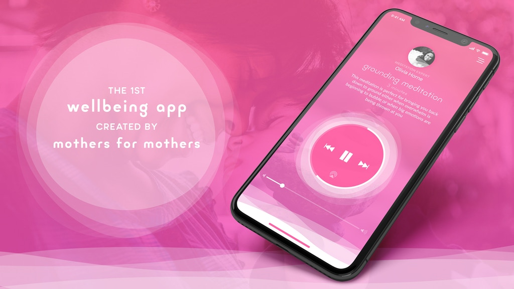 The 1st wellbeing app created by mothers for mothers