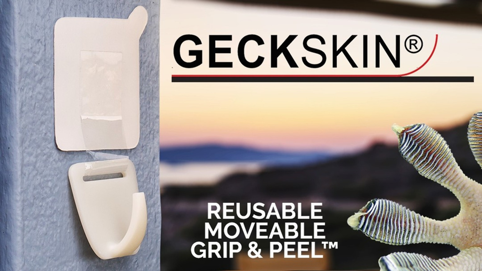 Designed for spontaneous problem solving, Geckskin devices grab onto nearly any surface, attach your stuff & peel without damage.