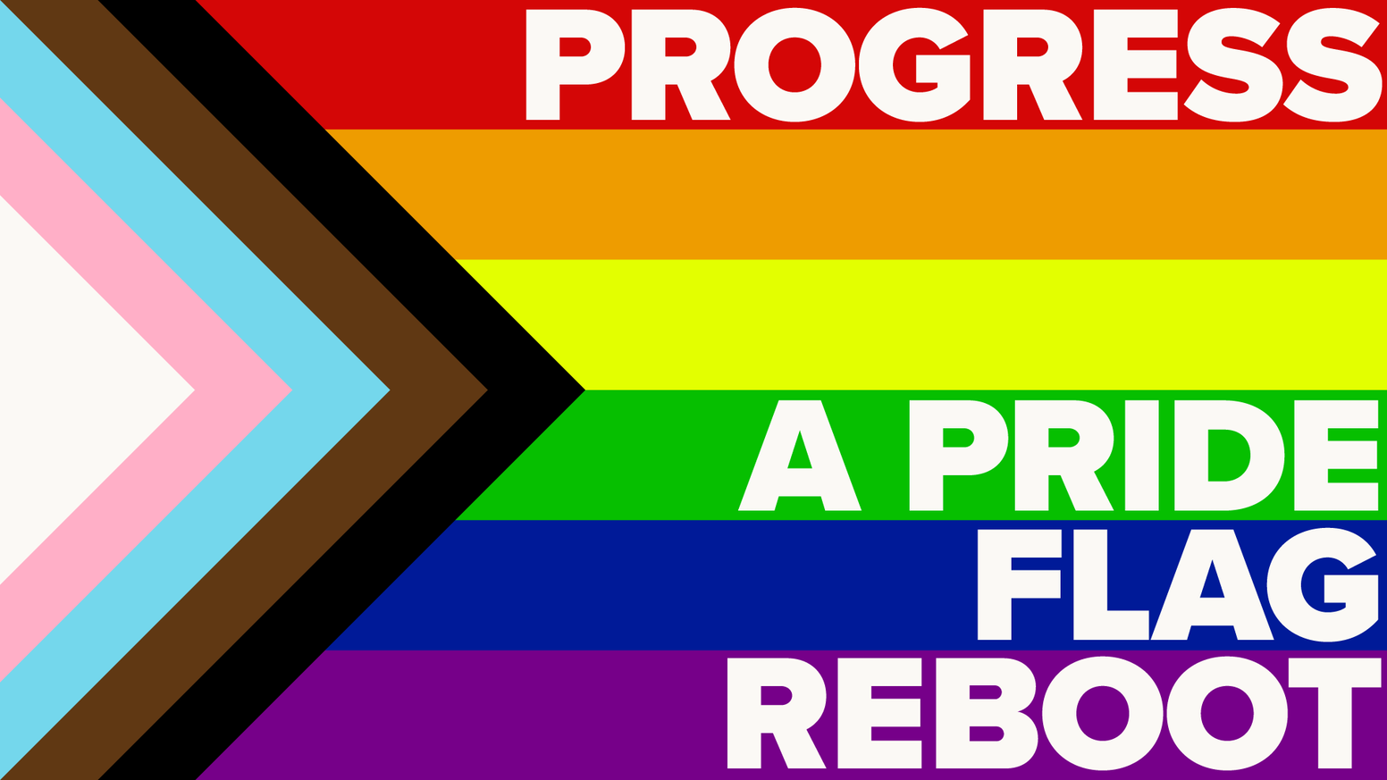 A reboot of the lgbtq pride flag with an emphasis on inclusion and progression