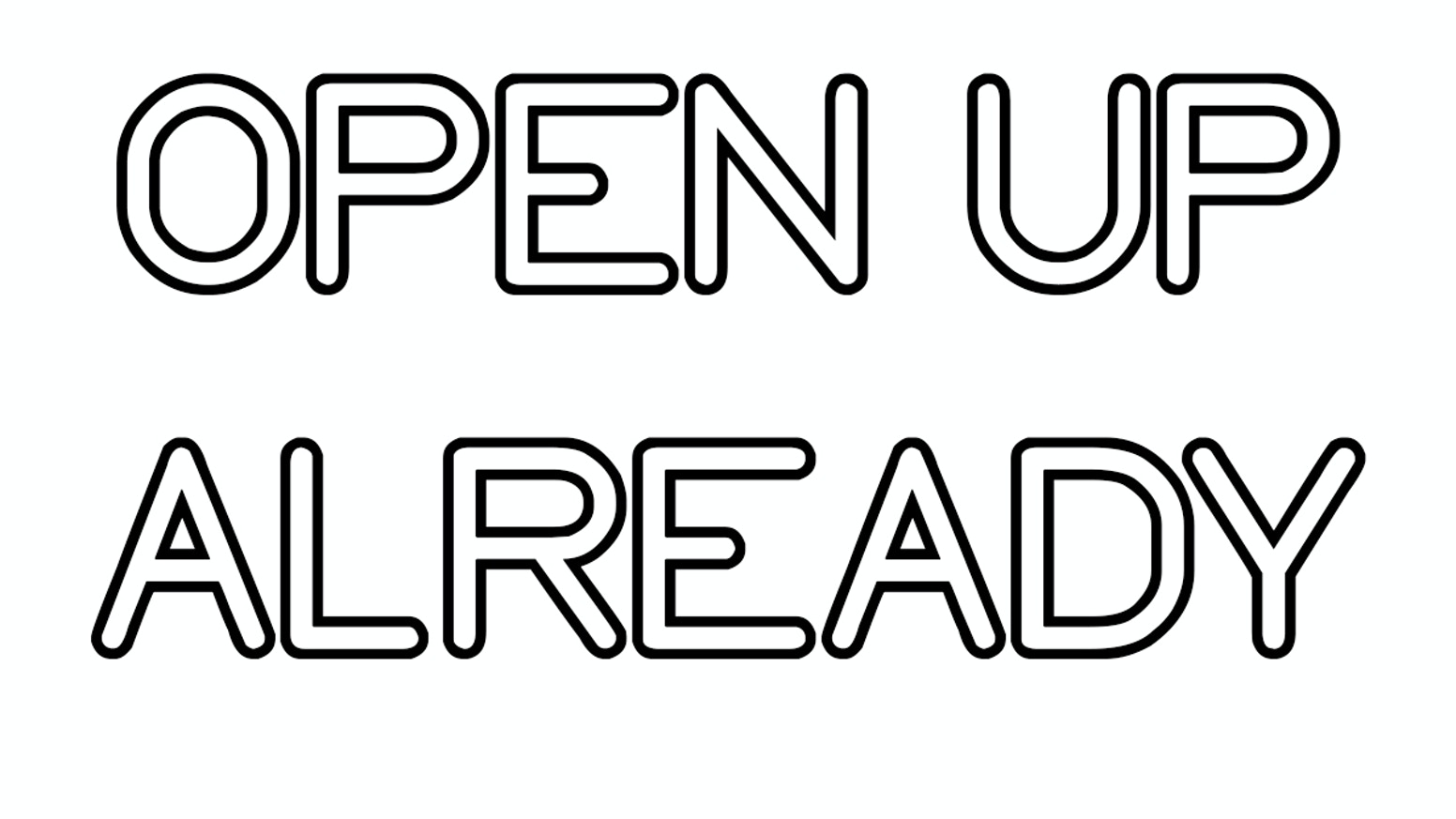 OPEN UP ALREADY by Free Mvmt Shop