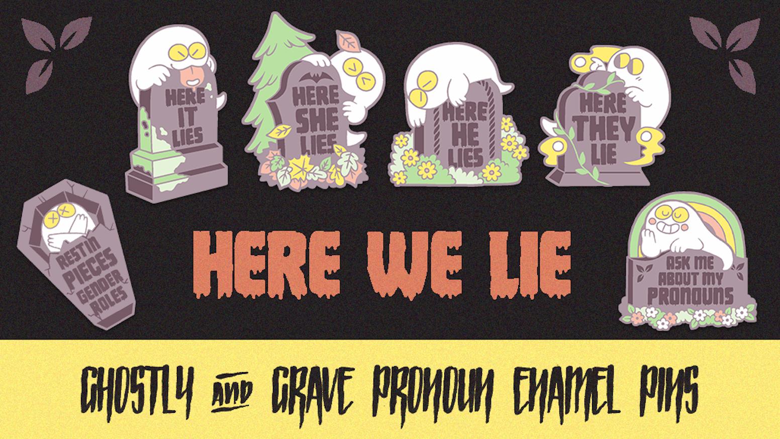 Here We Lie [Ghostly & Grave Pronoun Enamel Pins] by Split