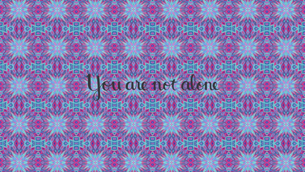 You Are Not Alone Project