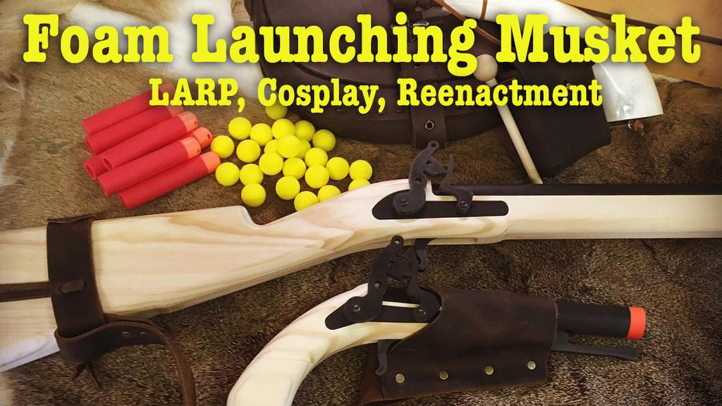 Foam Launching Toy Musket for LARP, Cosplay, and Reenactment project video thumbnail