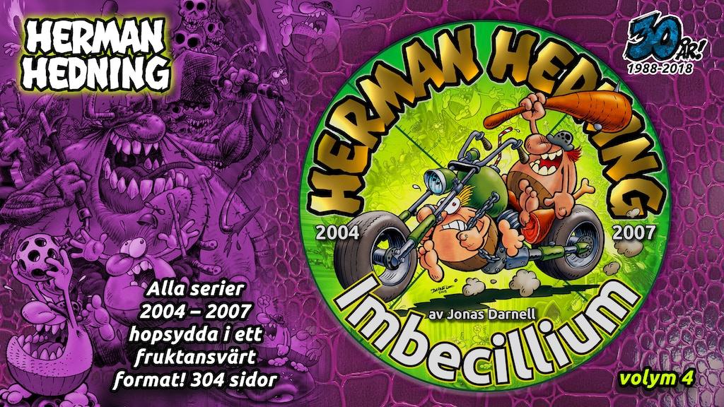 Herman Hedning 2004 - 2007 IMBECILLIUM