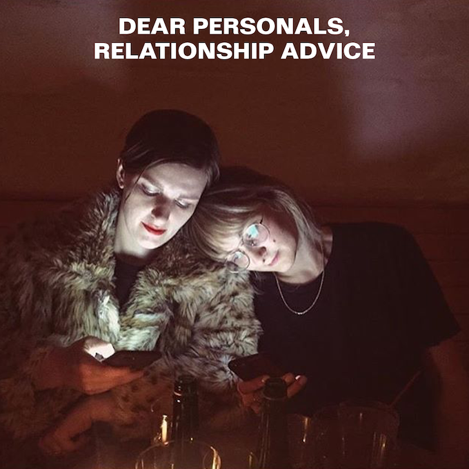 DEAR PERSONALS, RELATIONSHIP ADVICE $10 or more