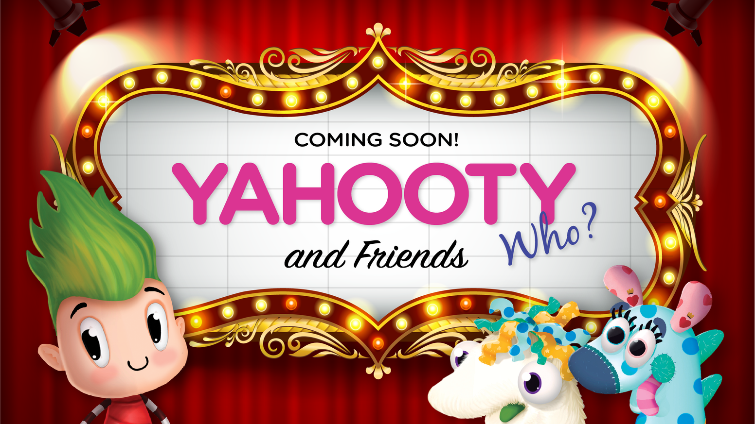 We did it! Watch out bright lights and big city, Yahooty Who? is creating an animation and releasing 2 new book titles.