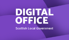 Working with Scottish Local Government Digital Office