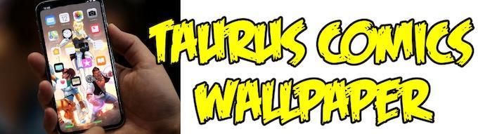Taurus Comics Wallpaper by David Jaxon and Federico Sioc Jr.