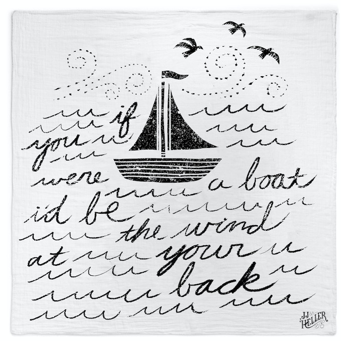 """If you were a boat, I'd be the wind at your back."" Organic cotton muslin blanket measures 47 x 47 inches. I'm working on another design for the blanket too :)"