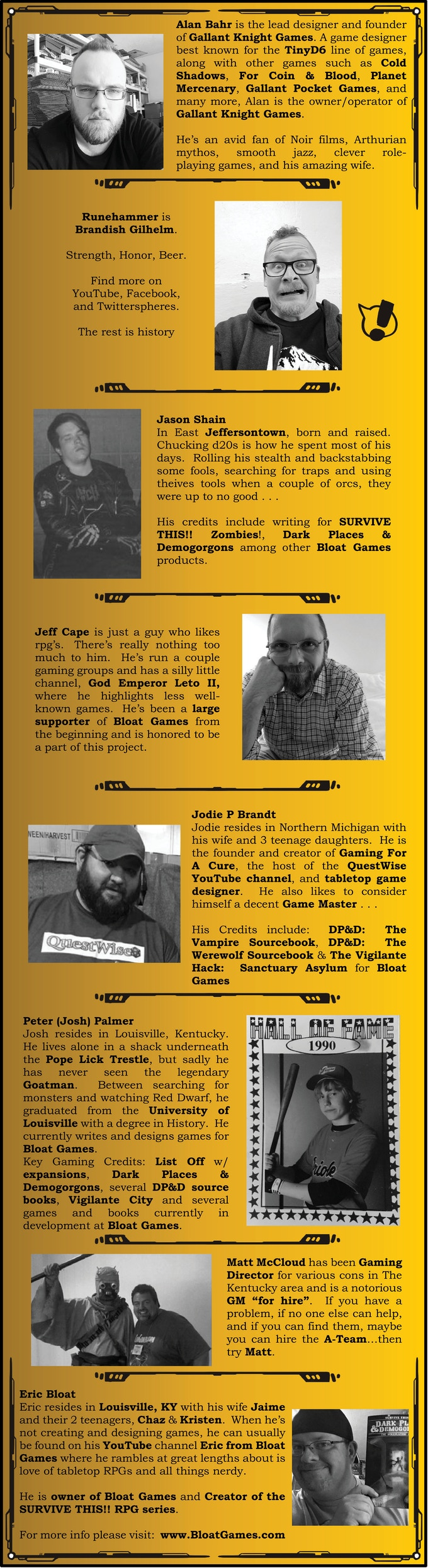 Editor's note: These guys are far more talented than they let on in their Bios. Their talent greatly exceeds my own and I'm very lucky to have them as part of my creative team! - Eric B.