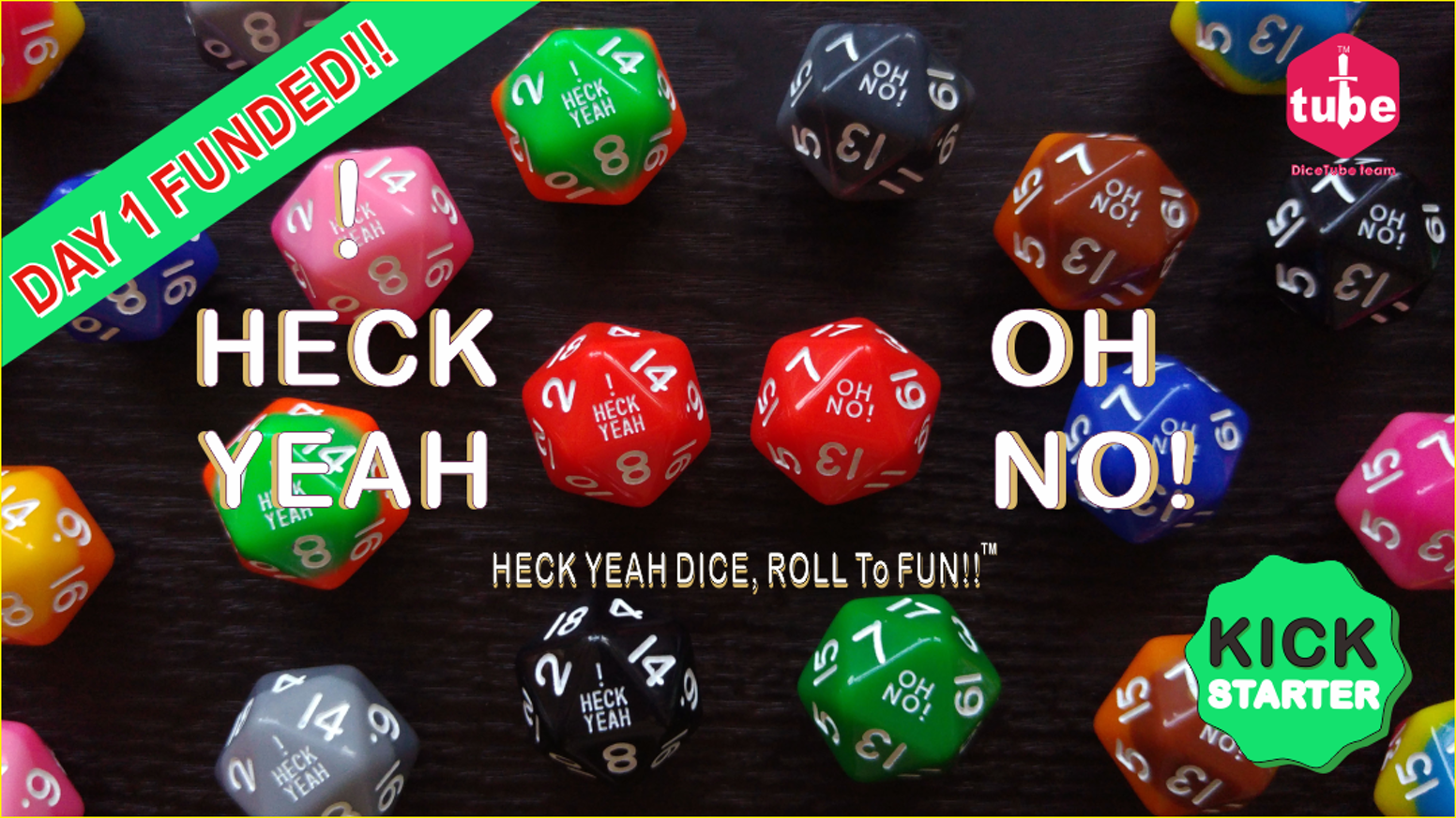 "A unique 20 sided (d20) dice with ""HECK YEAH !"" instead of a ""20"" and ""OH NO !"" instead of a ""1""."