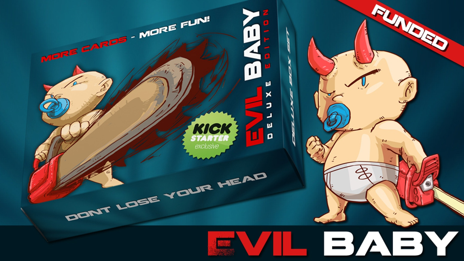 Fun, Funny & Addictive card game where players must survive by any means against an indestructible Evil Baby, Russian Roulette style.
