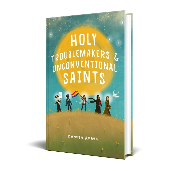 """A mockup of the """"Holy Troublemakers & Unconventional Saints"""" book cover."""