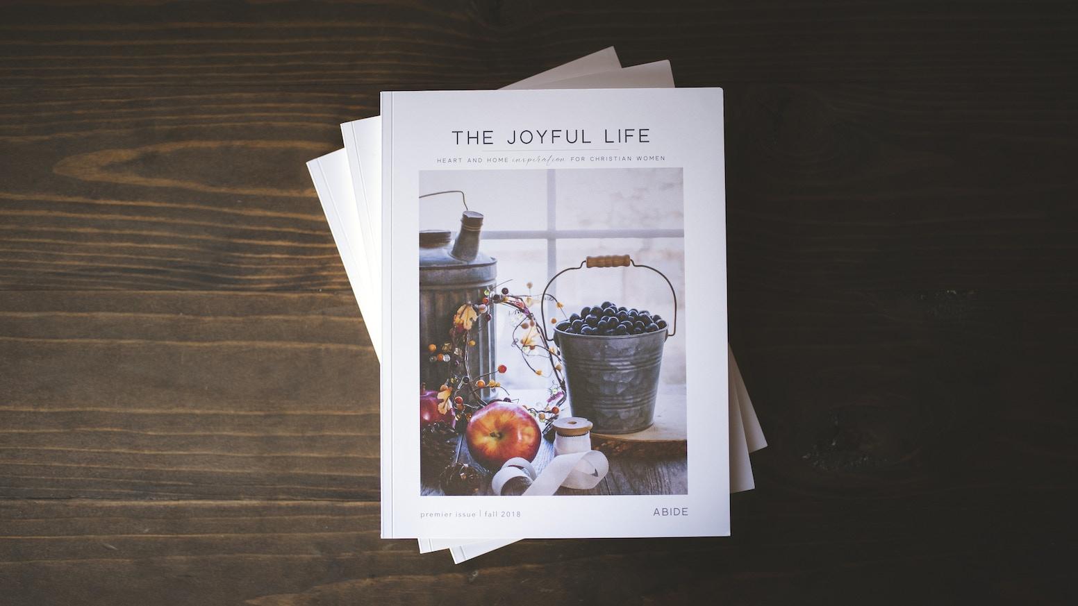 JOYFUL LIFE MAGAZINE | Quarterly Lifestyle Print Publication