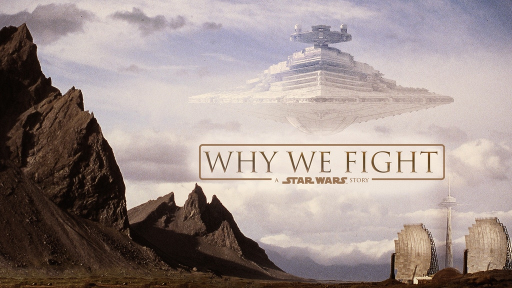WHY WE FIGHT: A Star Wars story project video thumbnail