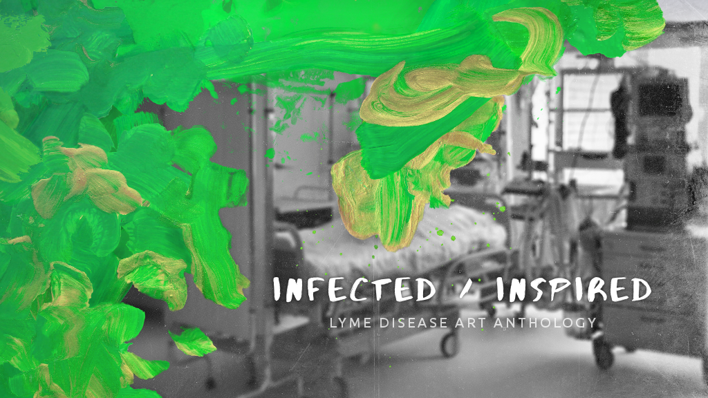 Project image for INFECTED/INSPIRED: Lyme Disease Art Anthology