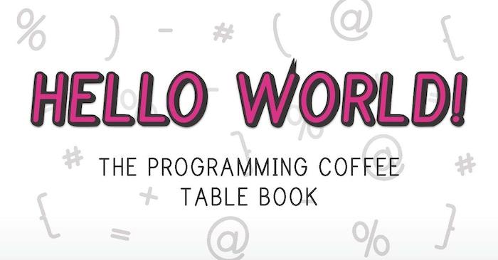 Hello World Coffee Table Book By Daniel Andrews Boaz Willis