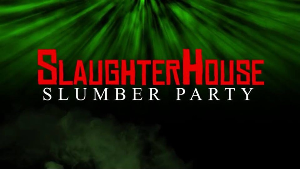 Slaughterhouse Slumber Party - Feature Film project video thumbnail