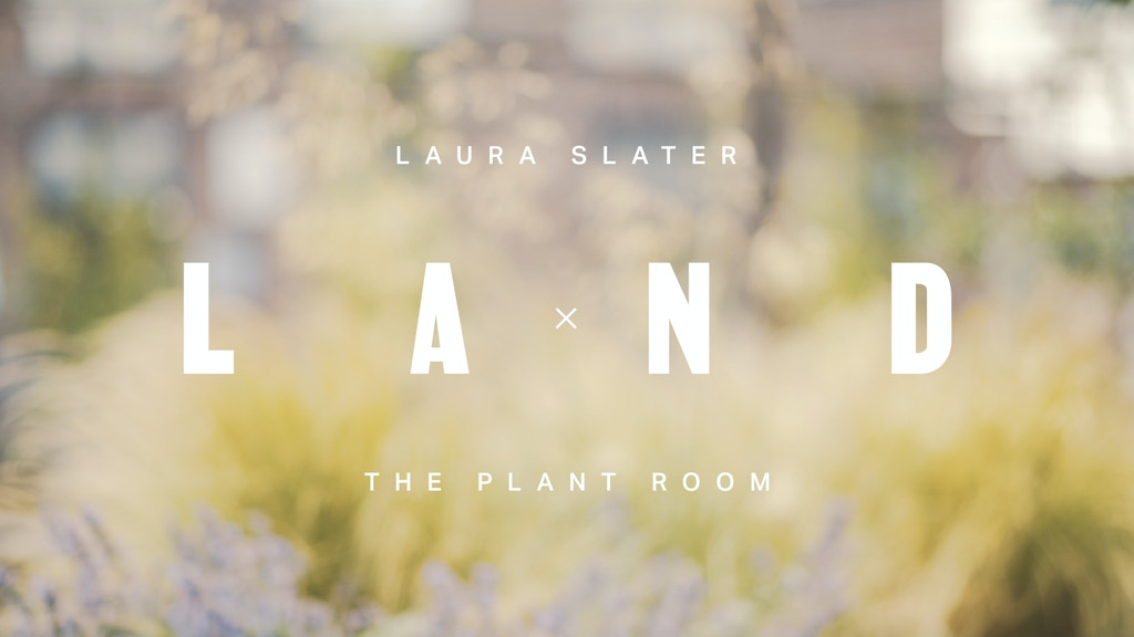 Laura Slater x The Plant Room at London Design Festival