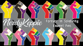 NerdyKeppie Forever In Solidarity Pride Fist Enamel Pins