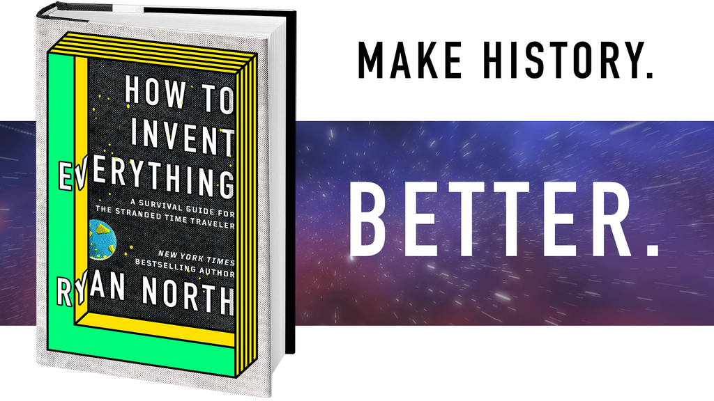 How To Invent Everything: The Time Traveler's Guide