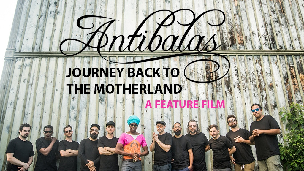 Antibalas: Journey Back to the Motherland (A Feature Film) project video thumbnail