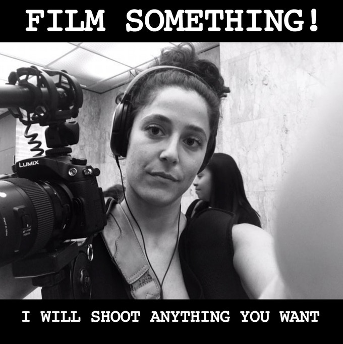 I will film anything you want !