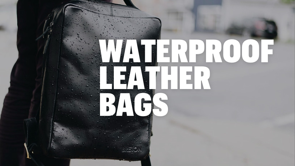 Waterproof Leather Bags - Backpack, Satchel, & Laptop Bag project video thumbnail