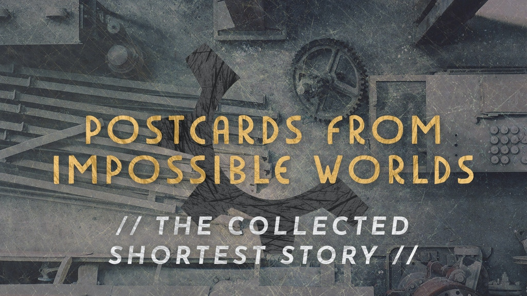 POSTCARDS FROM IMPOSSIBLE WORLDS // The Shortest Story project video thumbnail