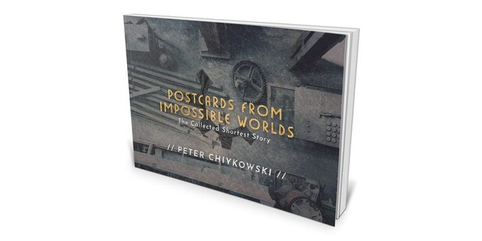 POSTCARDS FROM IMPOSSIBLE WORLDS // The Shortest Story by Peter