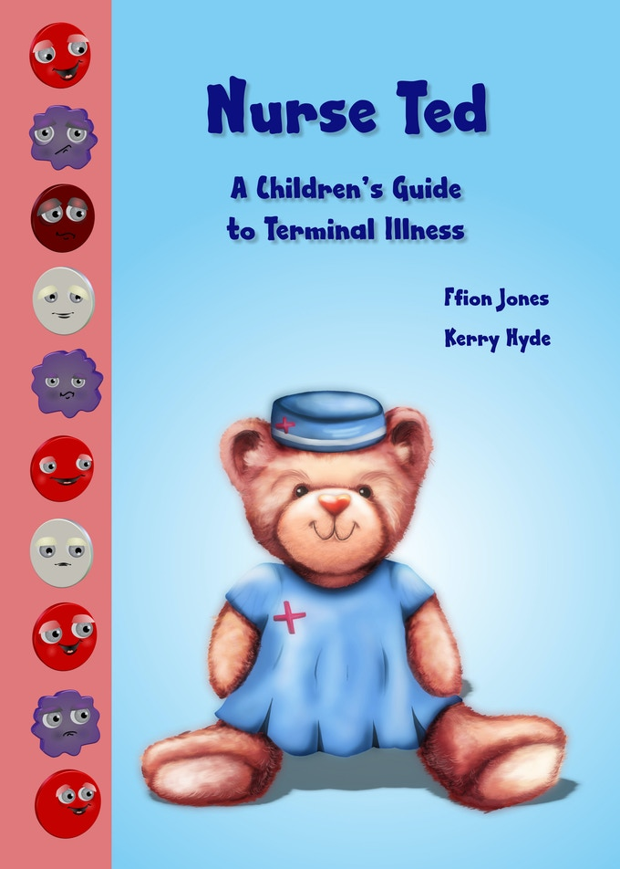 Nurse Ted: A Children's Guide to Terminal Illness""