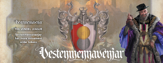 Once feared viking raiders, the Vestenmennavenjar merchants have slowly gained control of Théah's economy, using this War to cement their monopoly. With its vast resources, Vestenmennavenjar has more movement order tokens (including the only move 6).