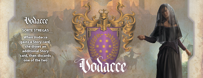 The Vodacce merchant princes have vast navies and enigmatic fate witches to guide the outcome of every battle. With their fate manipulation, Vodacce draws an additional Story card each time she gets a Story card, then discard one of the two.