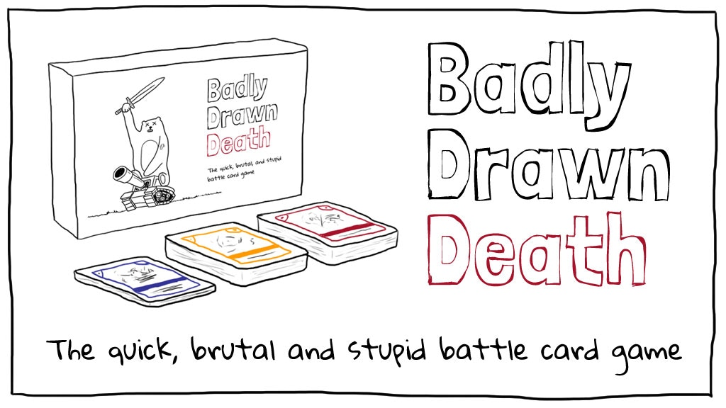Badly Drawn Death - the quick, brutal and stupid card game