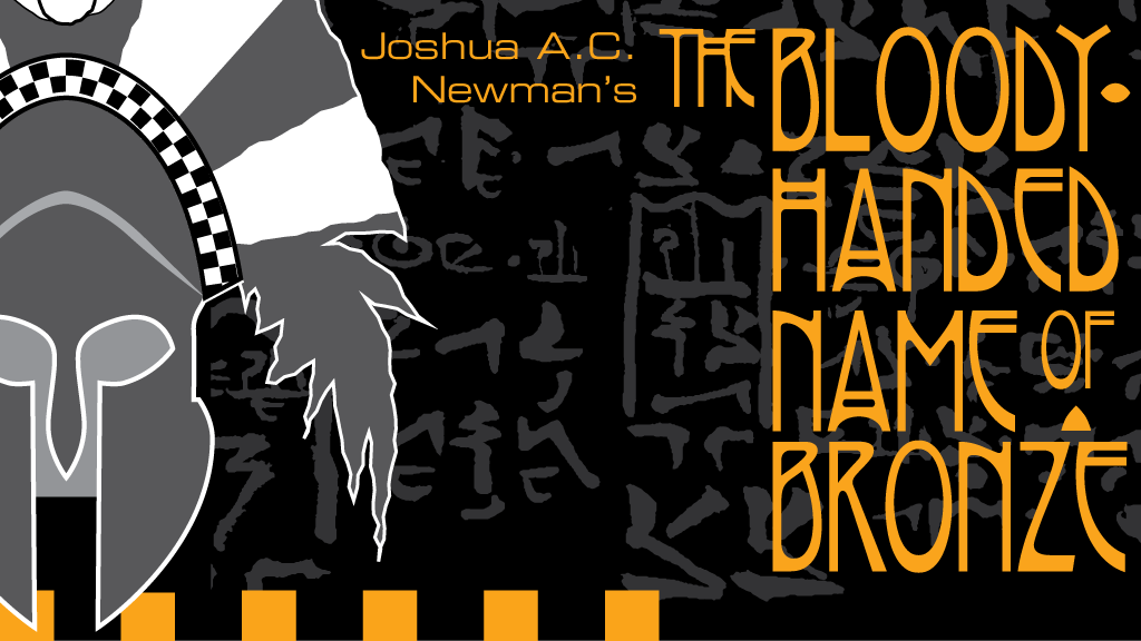 Joshua A.C. Newman's BLOODY-HANDED NAME of BRONZE project video thumbnail